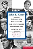 img - for By Michael Kranish - John F. Kerry: The Complete Biography By The Boston Globe Reporte (2004-04-16) [Paperback] book / textbook / text book