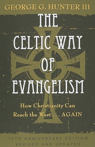 The celtic way of evangelism tenth anniversary edition how the celtic way of evangelism tenth anniversary edition how christianity can reach the west fandeluxe Choice Image