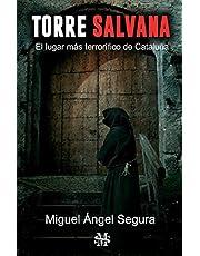 Torre Salvana: El lugar más terrorífico de Cataluña