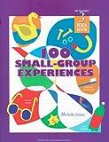 100 Small Group Experiences: Teachers Idea Book 3