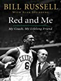 Red and Me: My Coach, My Lifelong Friend (English Edition)