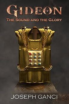 Gideon: The Sound And The Glory by [Ganci, Joseph]