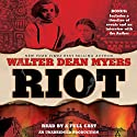 Riot Audiobook by Walter Dean Myers Narrated by  uncredited