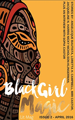 Black Girl Magic Lit Mag: Issue 2