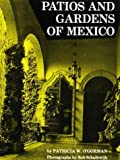 Patios and Gardens of Mexico, Patricia W. O'Gorman, 0803802102