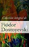 Colección integral de Fiódor Dostoyevski par Dostoyevski