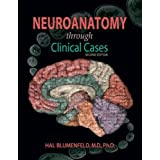 Neuroanatomy Through Clinical Cases, Second Edition, Text with Interactive eBook (Blumenfeld, Neuroanatomy Through Clinical Cases)