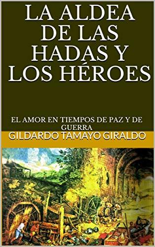 Amazon.com: LA ALDEA DE LAS HADAS Y LOS HÉROES: EL AMOR EN ...