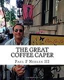 The Great Coffee Caper, Paul Nehlen, 1494300966