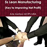 5S Lean Manufacturing: Key to Improving Net Profit | Ade Asefeso MCIPS MBA