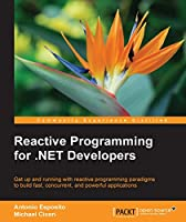 Reactive Programming for .NET Developers Front Cover