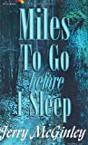 Miles to Go Before I Sleep, Jerry McGinley, 1581247281