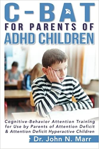 Cognition And Behavior Attention >> C Bat For Parents Of Adhd Children Cognitive Behavior