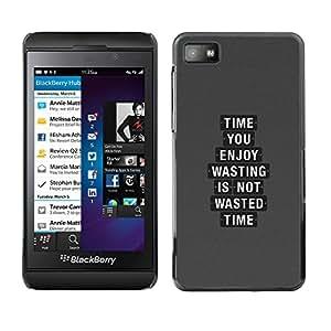 EJOY---Cubierta de la caja de protección la piel dura para el / Blackberry Z10 / --Time You Enjoy Perder no es tiempo perdido