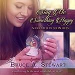 Sing Me Something Happy   Bruce A Stewart