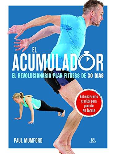 Download El Acumulador: El Revolucionario Plan Fitness de 30 Días ebook