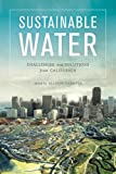Sustainable Water: Challenges and Solutions from California