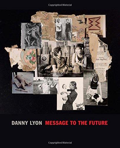 Download Danny Lyon: Message to the Future pdf epub