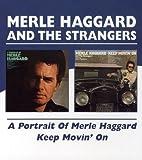 Portrait Of Merle Haggard / Keep Movin' On