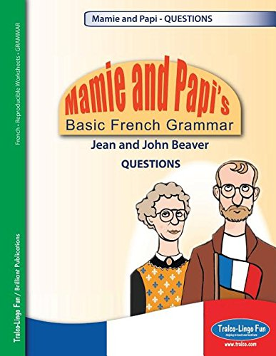 Mamie and Papi's Basic French Grammar - Questions: John Beaver ...