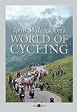 John Wilcockson's World of Cycling, John Wilcockson, 1884737501