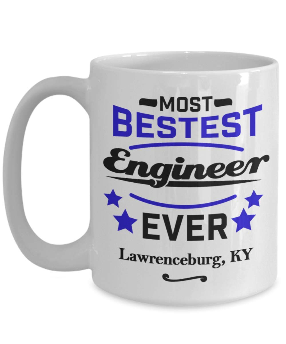 "Funny Coffee Mug For Engineers:""Most Bestest Engineer Ever In Lawrenceburg, KY"" Coffee/Tea Cup, Engineering Congratulation Gift, Local & Personal For Tech Savvy/Students/Coworkers In Kentucky"