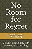 No Room for Regret: Exiled: to nowhere, with no-one, with nothing (Cullen / Bartlett Dynasty)