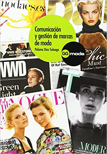 Comunicación y gestión de marcas de moda: Paloma Díaz Soloaga: 9788425226861: Amazon.com: Books