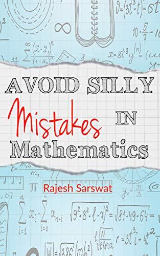 Avoid Silly Mistakes in Mathematics