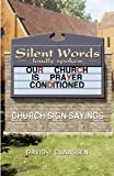 Silent Words Loudly Spoken, David J. Claassen, 078802342X