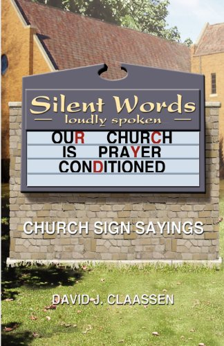 Silent Words Loudly Spoken: Church Sign Sayings