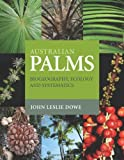 Australian Palms, John Leslie Dowe, 0643096159