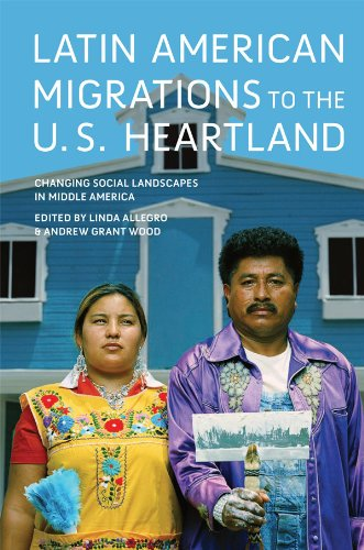 Latin American Migrations to the U.S. Heartland: Changing Social Landscapes in Middle America (Working Class in American History)