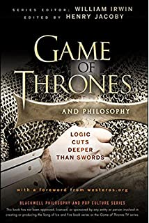 com mastering the game of thrones essays on george r r  game of thrones and philosophy logic cuts deeper than swords
