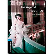 Oxford Bookworms Library, New Edition: Level 5 (1,800 headwords) The Age of Innocence