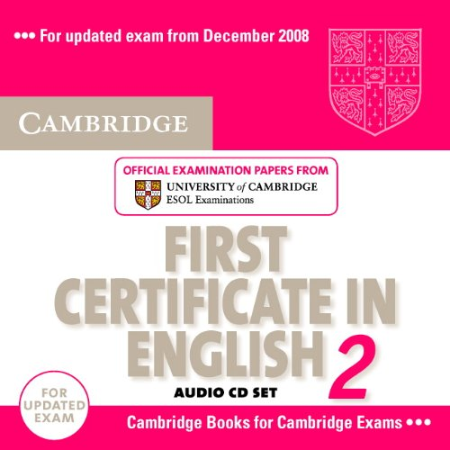 Cambridge First Certificate in English 2 for updated exam Audio CDs (2): Official Examination papers from University of Cambridge ESOL Examinations (FCE Practice Tests) (No. 2) by Cambridge English