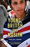 Young, British and Muslim, Lewis, Philip, 0826497306