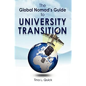 The Global Nomad's Guide to University Transition Tina L Quick and Ruth van Reken