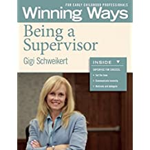 Being a Supervisor: Winning Ways for Early Childhood Professionals