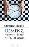 Demenz, Wenn ein Leben Zu Ende Geht!, G&uuml Girlich and nter, 3850227189