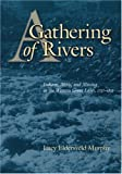 A Gathering of Rivers, Lucy Eldersveld Murphy and Lucy Eldersveld, 0803232101