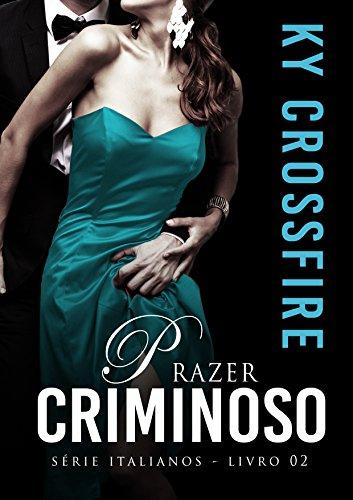 Prazer Criminoso (Italianos Livro 2)