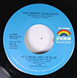 The Desert Rose Band 45 RPM He's Back And I'm Blue / One That Got Away