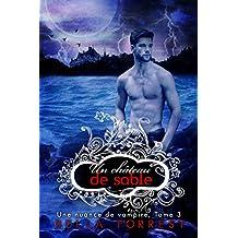 Une nuance de vampire 3: Un château de sable (French Edition)