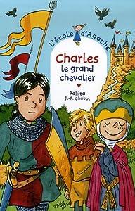 """Afficher """"L'école d'Agathe n° 45 Charles le grand chevalier"""""""