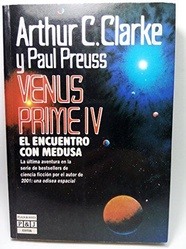 Venus prime IV : el encuentro con medusa [Paperback] [Jan 01, 1991] Clarke, Arthur Charles; Preuss, Pa