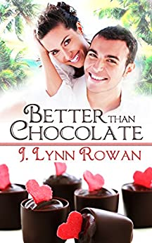 Better Than Chocolate (Sweet Somethings Book 1) by [Rowan, J. Lynn]