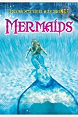 Mermaids (Solving Mysteries With Science) Paperback