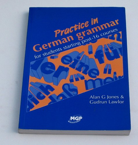 Practice in German Grammar: For Students Starting Post-16 Courses