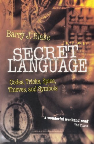 Secret Language: Codes, Tricks, Spies, Thieves, and Symbols by Oxford University Press
